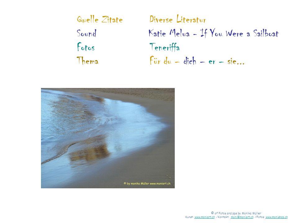 Quelle Zitate Diverse Literatur Sound Katie Melua - If You Were a Sailboat Fotos Teneriffa Thema Für du – dich – er – sie...