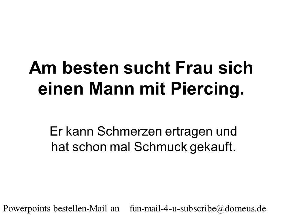 Powerpoints bestellen-Mail an fun-mail-4-u-subscribe@domeus.de In welchen Fällen behaupten Männer, dass Frauen nicht logisch denken können? Wenn die F