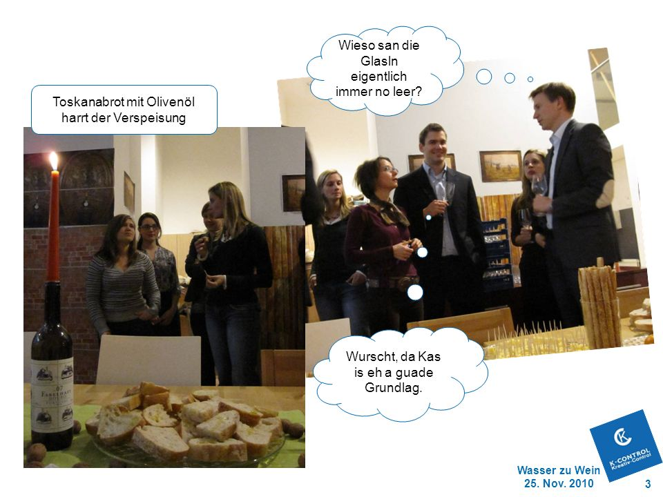 Wasser zu Wein 25.Nov. 2010 3 Wurscht, da Kas is eh a guade Grundlag.