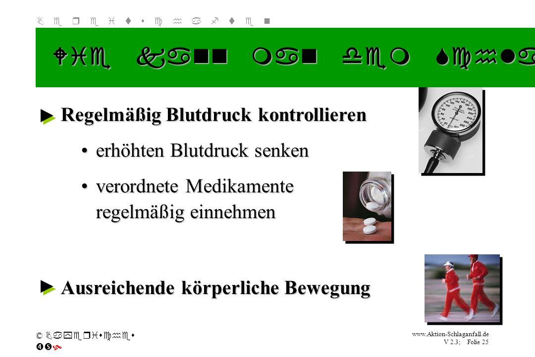 Klicken Sie, um das Titelformat zu bearbeiten B e r e i t s c h a f t e n www.Aktion-Schlaganfall.de V 2.3; Folie 25 © Bayerisches Ausreichende körper