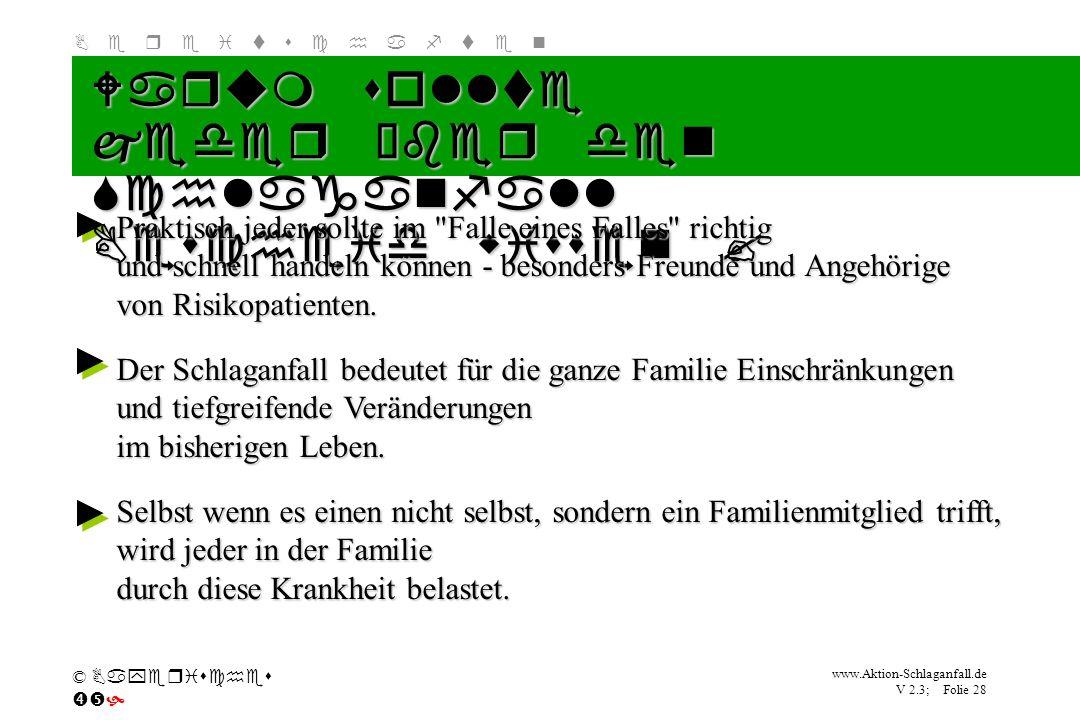 Klicken Sie, um das Titelformat zu bearbeiten B e r e i t s c h a f t e n www.Aktion-Schlaganfall.de V 2.3; Folie 28 © Bayerisches Warum sollte jeder