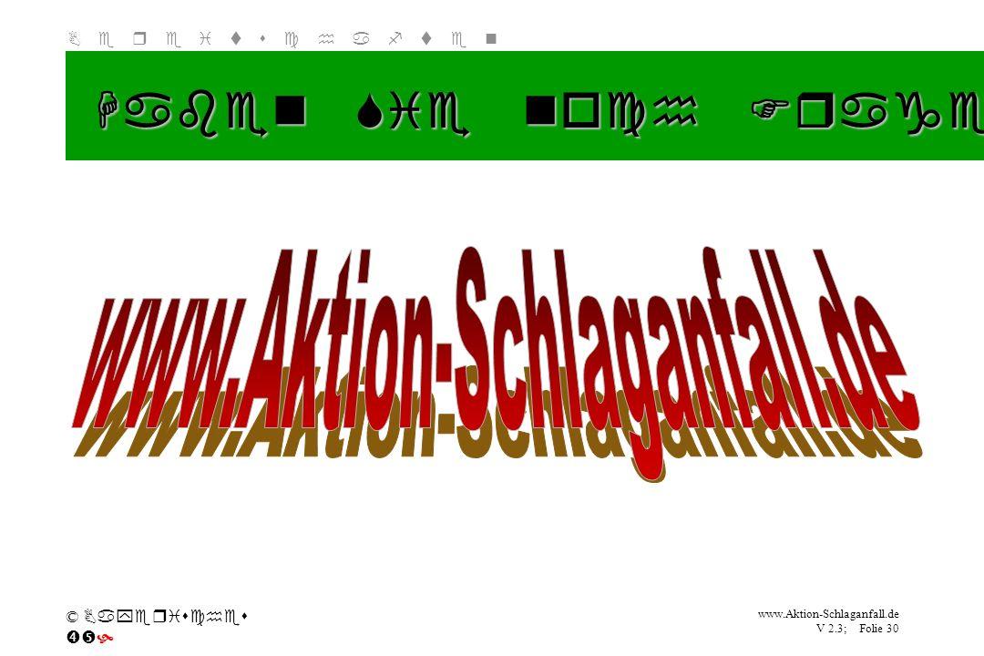 Klicken Sie, um das Titelformat zu bearbeiten B e r e i t s c h a f t e n www.Aktion-Schlaganfall.de V 2.3; Folie 30 © Bayerisches Haben Sie noch Frag