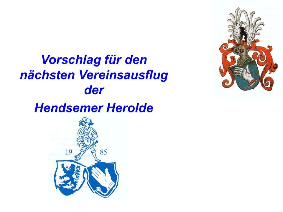 Vorschlag für den nächsten Vereinsausflug der Hendsemer Herolde