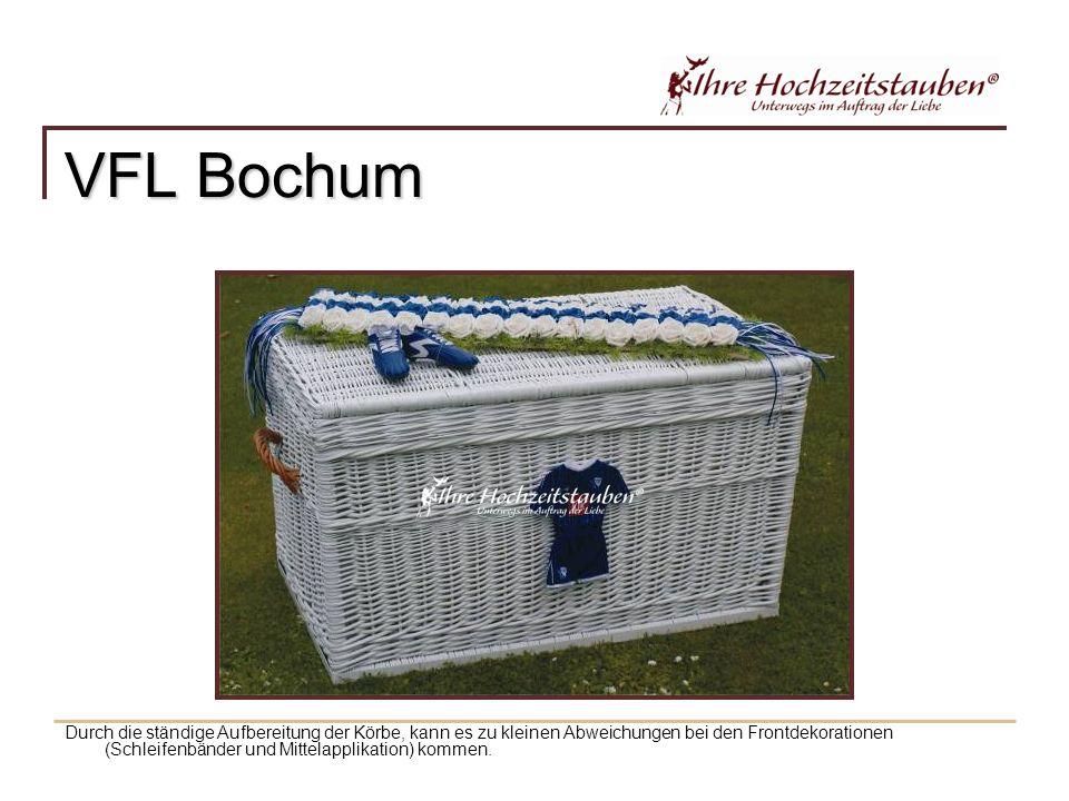 VFL Bochum Durch die ständige Aufbereitung der Körbe, kann es zu kleinen Abweichungen bei den Frontdekorationen (Schleifenbänder und Mittelapplikation) kommen.