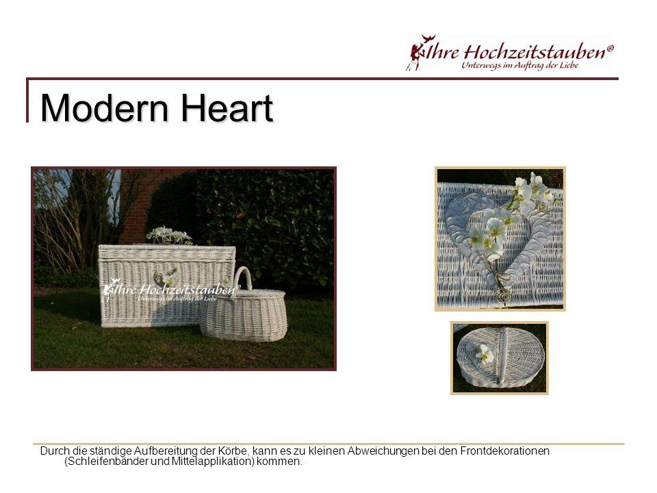 Modern Heart Durch die ständige Aufbereitung der Körbe, kann es zu kleinen Abweichungen bei den Frontdekorationen (Schleifenbänder und Mittelapplikation) kommen.