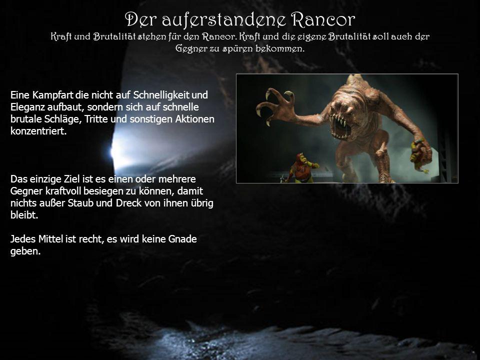 Der auferstandene Rancor Kraft und Brutalität stehen für den Rancor.