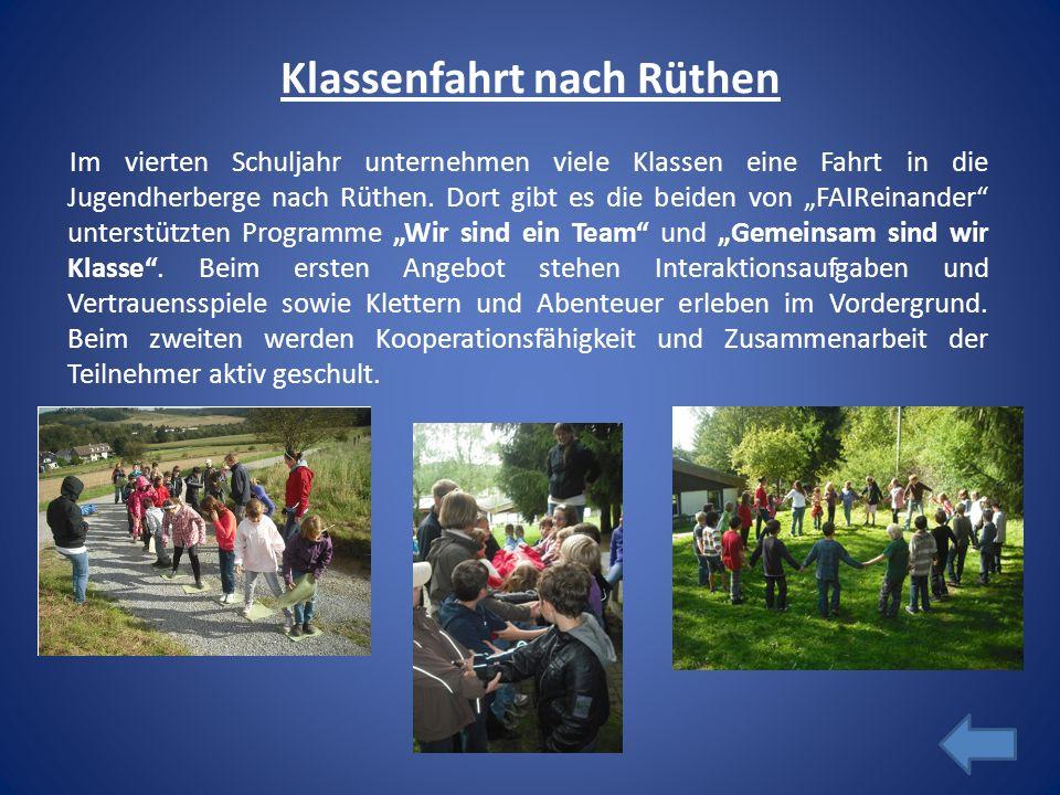Klassenfahrt nach Rüthen Im vierten Schuljahr unternehmen viele Klassen eine Fahrt in die Jugendherberge nach Rüthen. Dort gibt es die beiden von FAIR