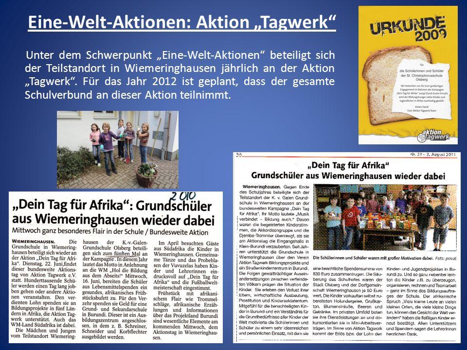 Eine-Welt-Aktionen: Aktion Tagwerk Unter dem Schwerpunkt Eine-Welt-Aktionen beteiligt sich der Teilstandort in Wiemeringhausen jährlich an der Aktion
