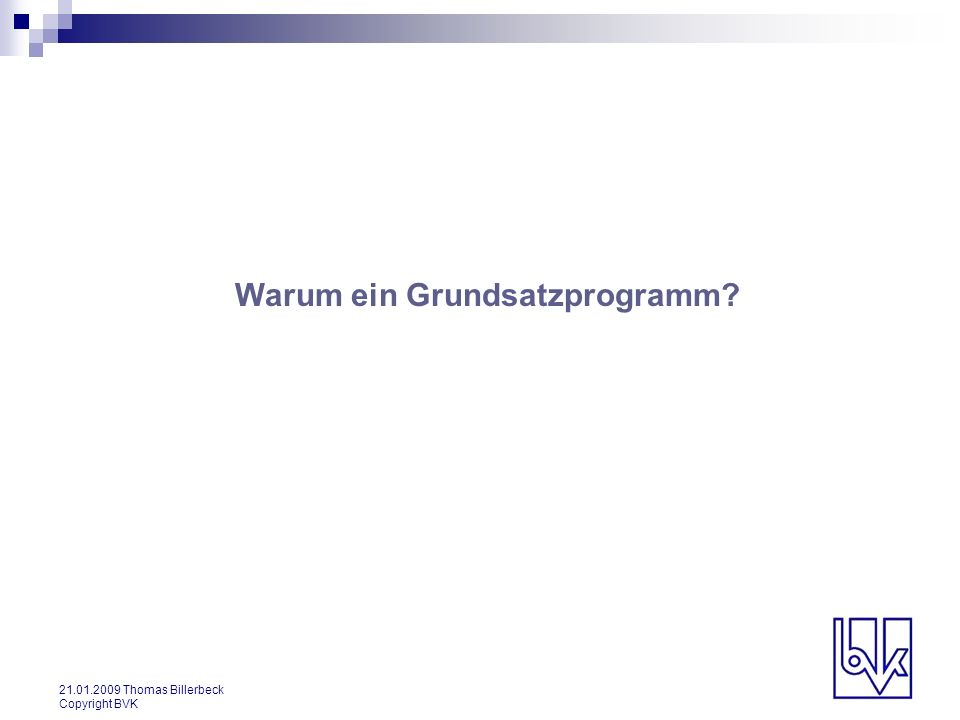 21.01.2009 Thomas Billerbeck Copyright BVK § 1 der Satzung des BVK Der Bundesverband Deutscher Versicherungskaufleute e.V.