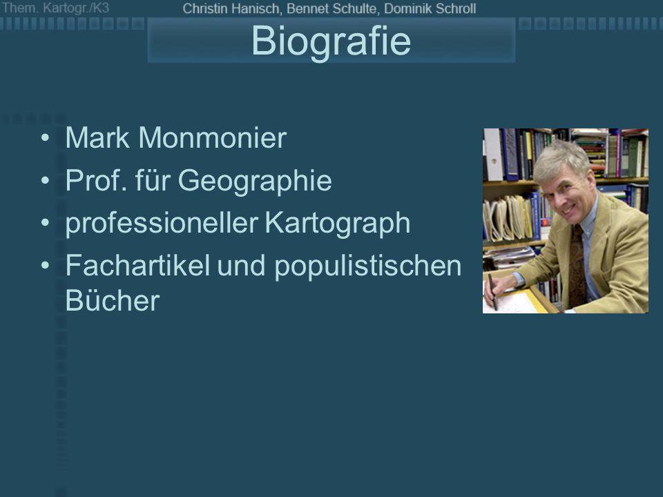 Biografie Mark Monmonier Prof. für Geographie professioneller Kartograph Fachartikel und populistischen Bücher