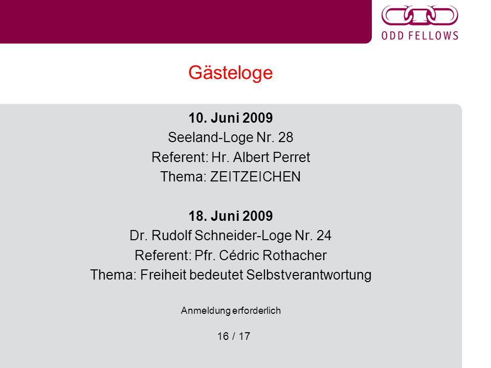 16 / 17 Gästeloge 10.Juni 2009 Seeland-Loge Nr. 28 Referent: Hr.