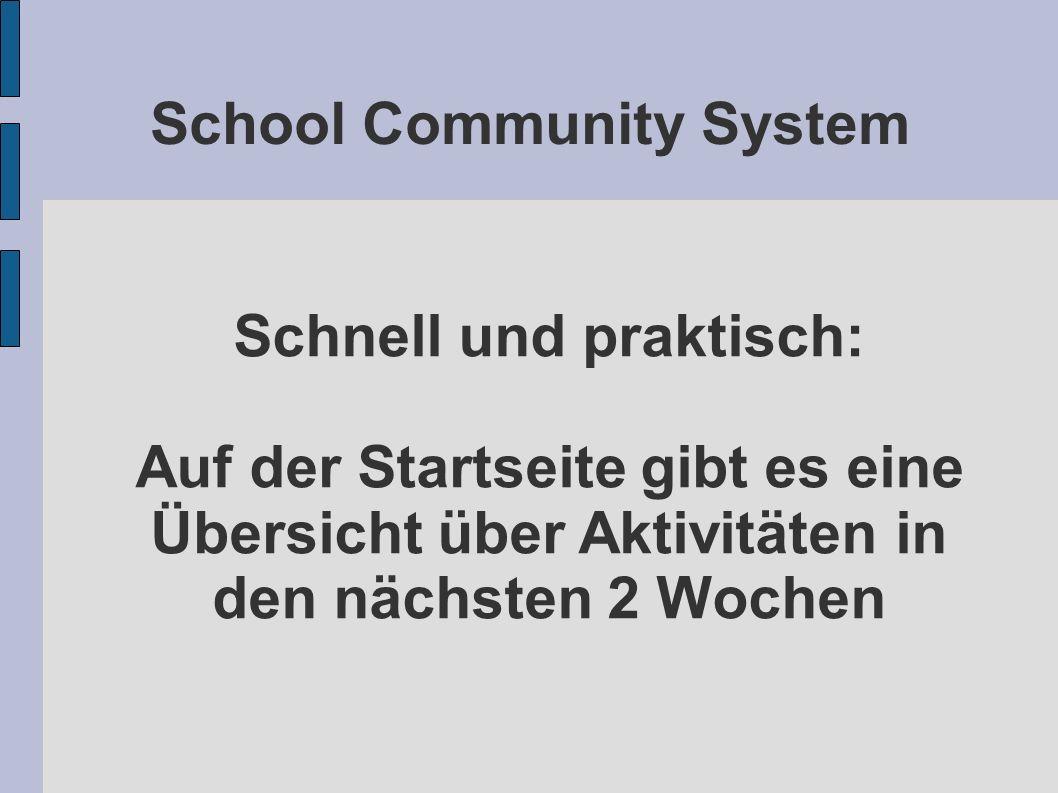 School Community System Schnell und praktisch: Auf der Startseite gibt es eine Übersicht über Aktivitäten in den nächsten 2 Wochen
