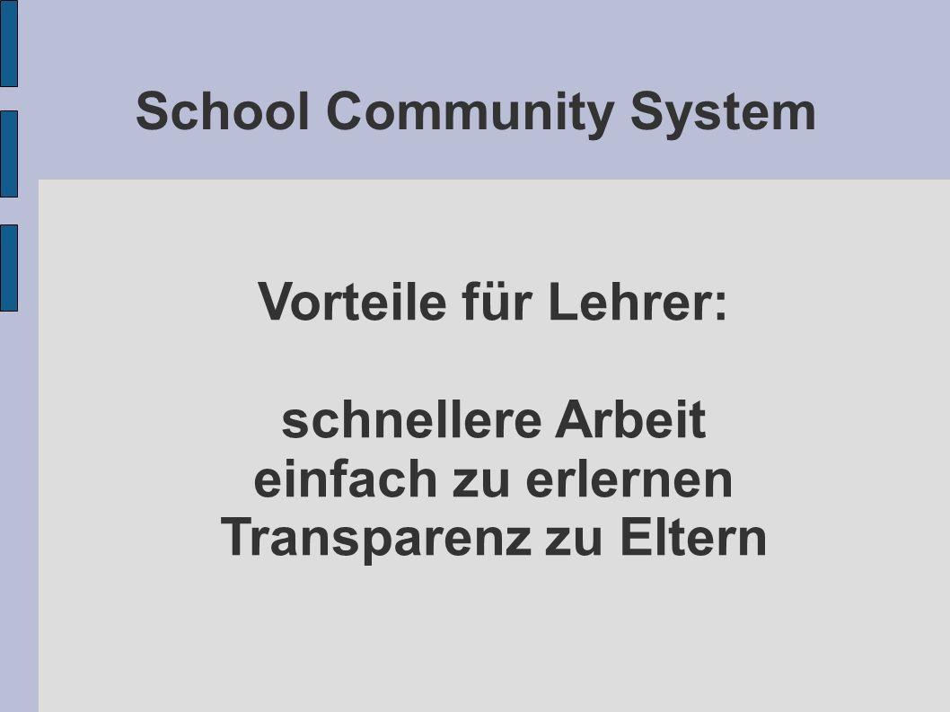 School Community System Vorteile für Lehrer: schnellere Arbeit einfach zu erlernen Transparenz zu Eltern