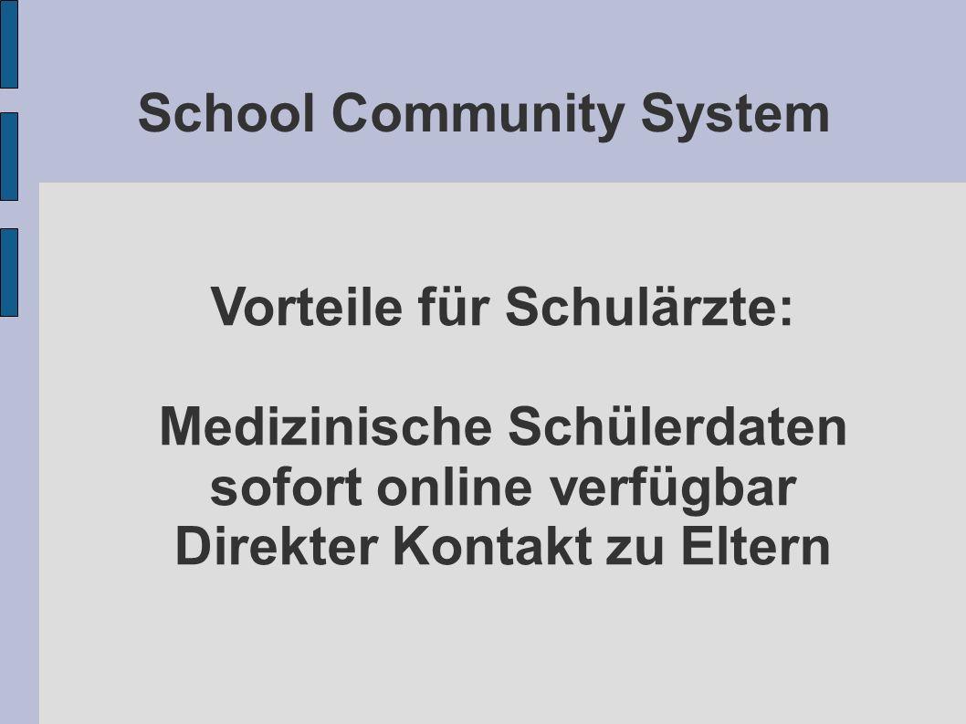 School Community System Vorteile für Schulärzte: Medizinische Schülerdaten sofort online verfügbar Direkter Kontakt zu Eltern