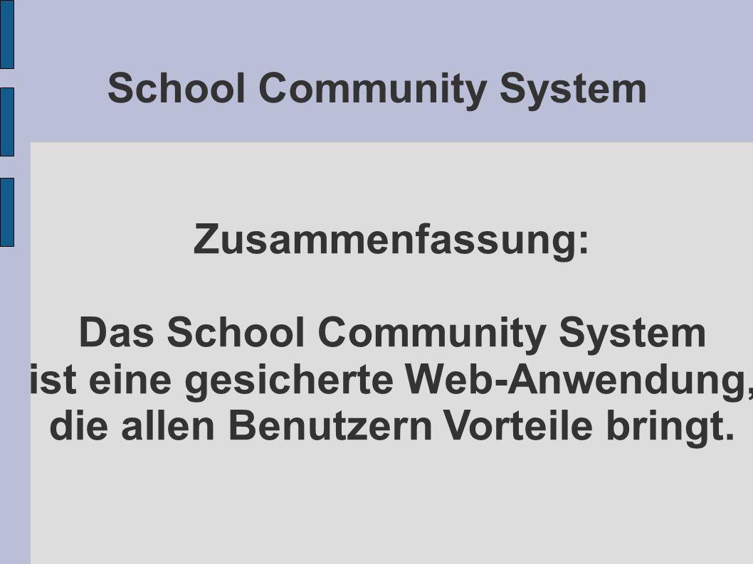 School Community System Zusammenfassung: Das School Community System ist eine gesicherte Web-Anwendung, die allen Benutzern Vorteile bringt.