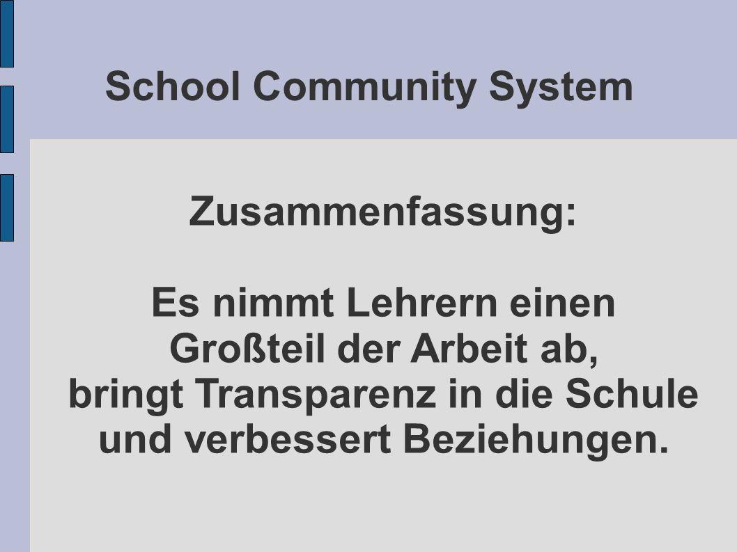 School Community System Zusammenfassung: Es nimmt Lehrern einen Großteil der Arbeit ab, bringt Transparenz in die Schule und verbessert Beziehungen.