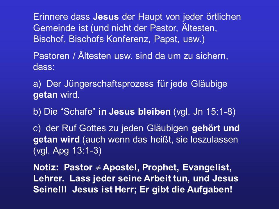Erinnere dass Jesus der Haupt von jeder örtlichen Gemeinde ist (und nicht der Pastor, Ältesten, Bischof, Bischofs Konferenz, Papst, usw.) Pastoren / Ä