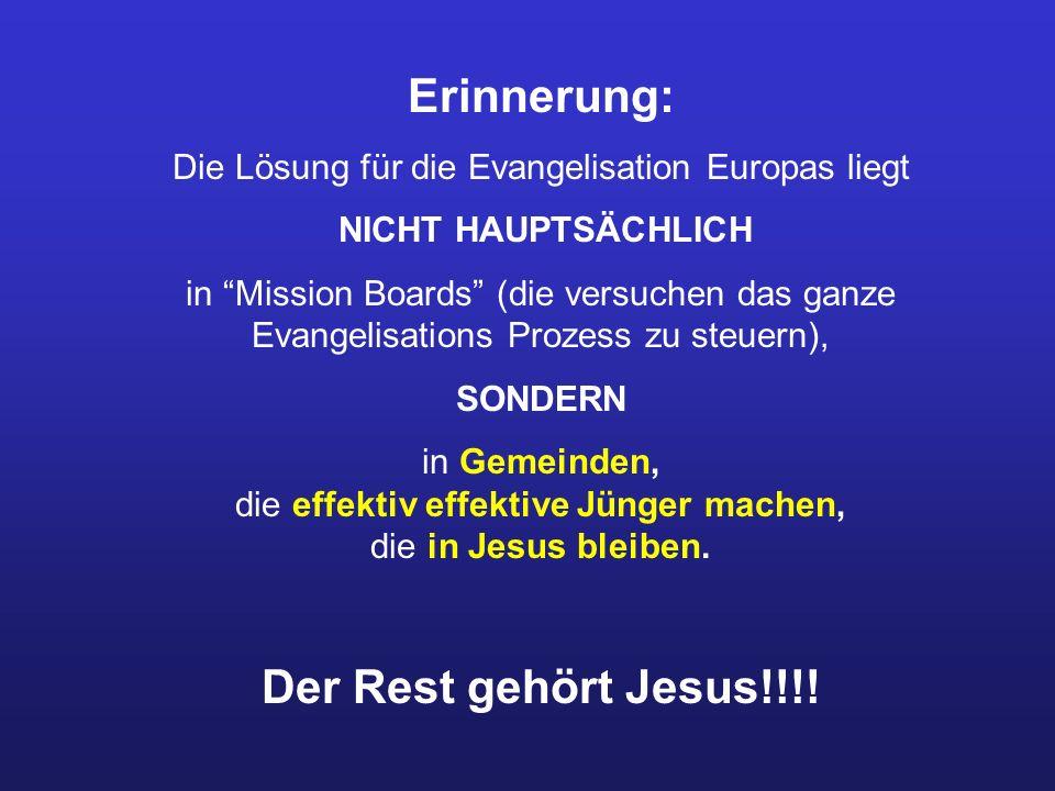 Erinnerung: Die Lösung für die Evangelisation Europas liegt NICHT HAUPTSÄCHLICH in Mission Boards (die versuchen das ganze Evangelisations Prozess zu