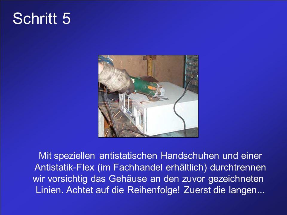 Schritt 5 Mit speziellen antistatischen Handschuhen und einer Antistatik-Flex (im Fachhandel erhältlich) durchtrennen wir vorsichtig das Gehäuse an den zuvor gezeichneten Linien.