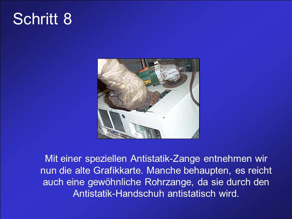 Schritt 8 Mit einer speziellen Antistatik-Zange entnehmen wir nun die alte Grafikkarte.