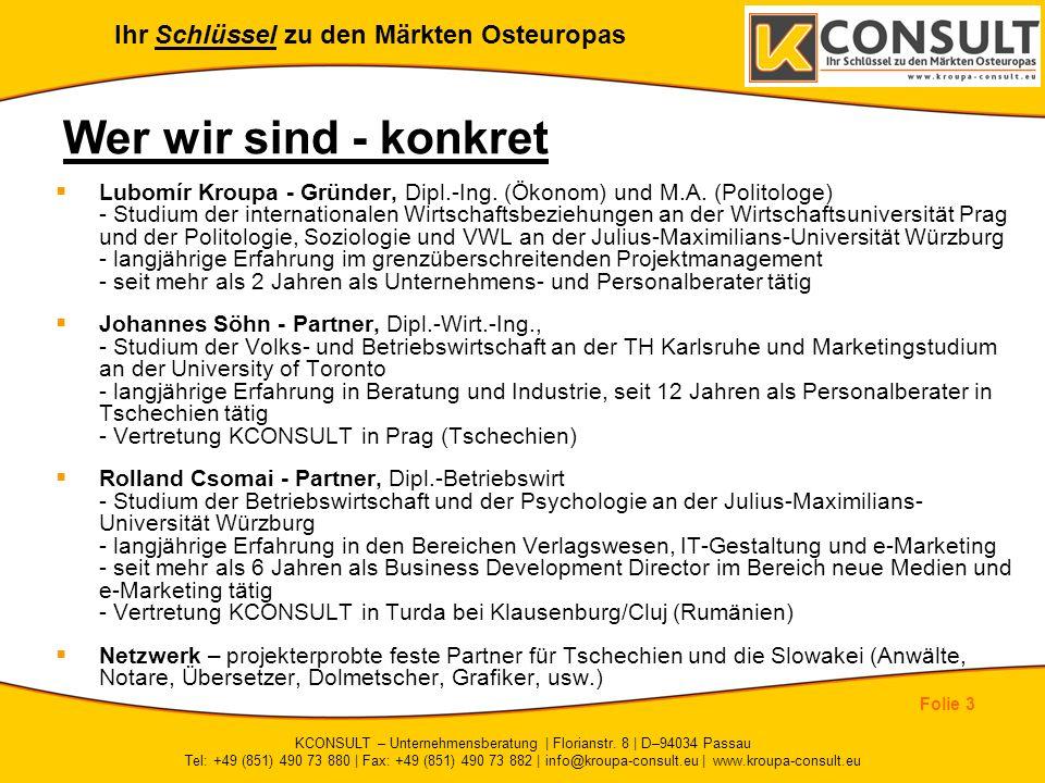 Ihr Schlüssel zu den Märkten Osteuropas Folie 4 KCONSULT – Unternehmensberatung | Florianstr.