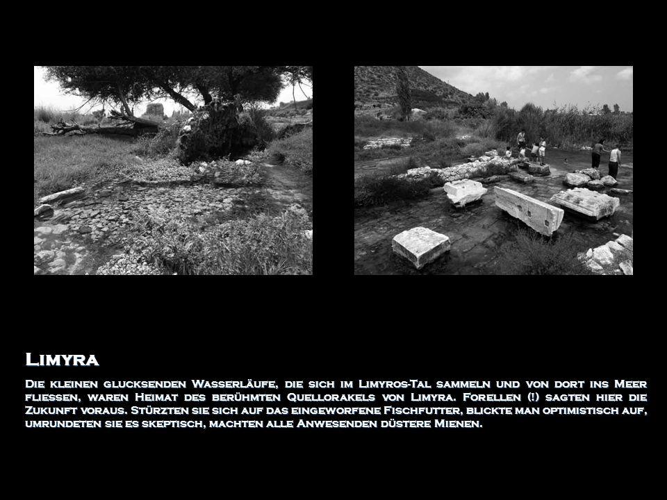 Limyra Die kleinen glucksenden Wasserläufe, die sich im Limyros-Tal sammeln und von dort ins Meer fließen, waren Heimat des berühmten Quellorakels von