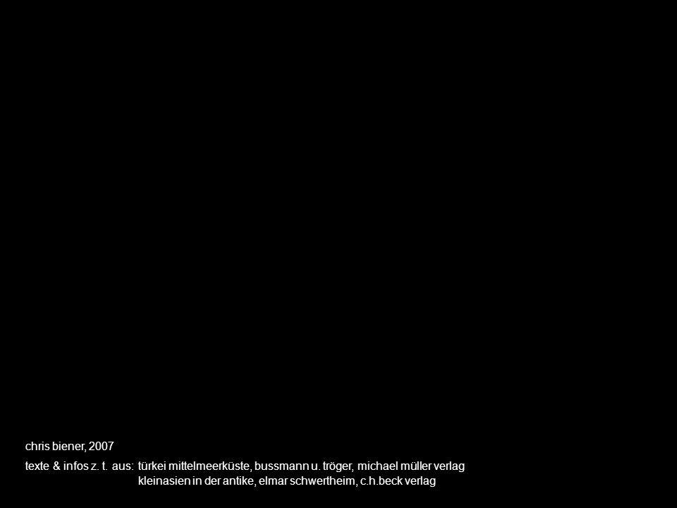 chris biener, 2007 texte & infos z. t. aus: türkei mittelmeerküste, bussmann u. tröger, michael müller verlag kleinasien in der antike, elmar schwerth