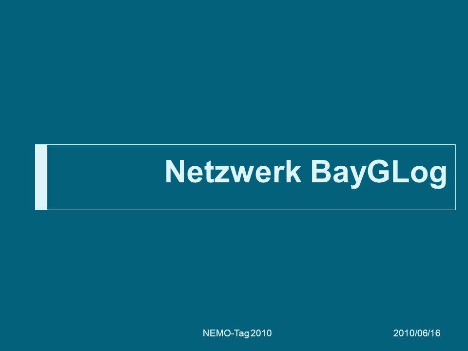 Netzwerk BayGLog 2010/06/16NEMO-Tag 2010