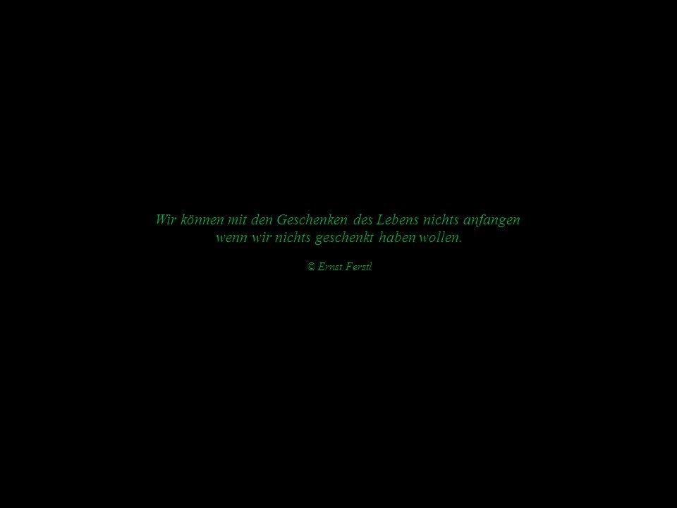 Wer sich an Vergangenes klammert, hat keine Hand frei für die Geschenke der Gegenwart..