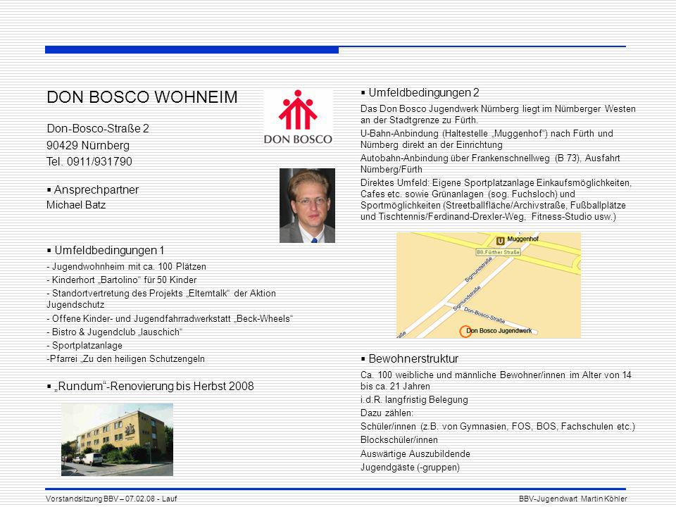 DON BOSCO WOHNEIM Don-Bosco-Straße 2 90429 Nürnberg Tel. 0911/931790 Ansprechpartner Michael Batz Umfeldbedingungen 1 - Jugendwohnheim mit ca. 100 Plä