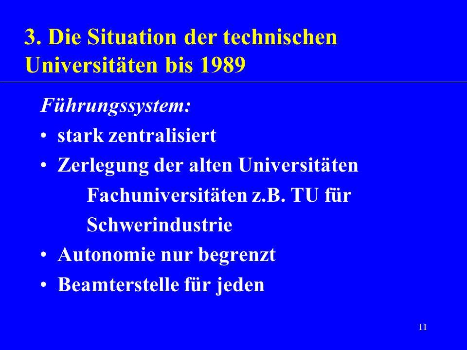 11 Führungssystem: stark zentralisiert Zerlegung der alten Universitäten Fachuniversitäten z.B. TU für Schwerindustrie Autonomie nur begrenzt Beamters