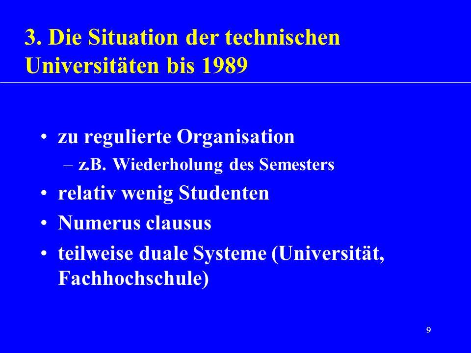 9 zu regulierte Organisation –z.B. Wiederholung des Semesters relativ wenig Studenten Numerus clausus teilweise duale Systeme (Universität, Fachhochsc
