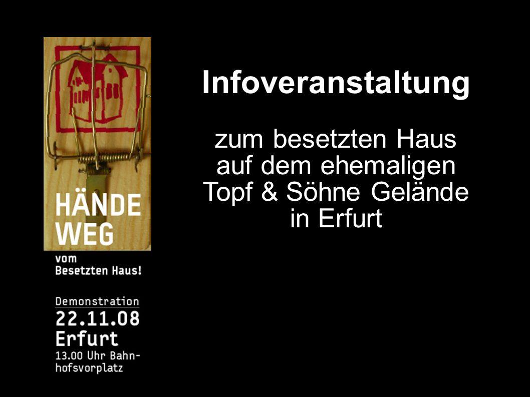Infoveranstaltung zum besetzten Haus auf dem ehemaligen Topf & Söhne Gelände in Erfurt