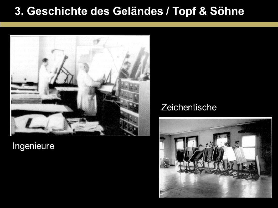 3. Geschichte des Geländes / Topf & Söhne Ingenieure Zeichentische