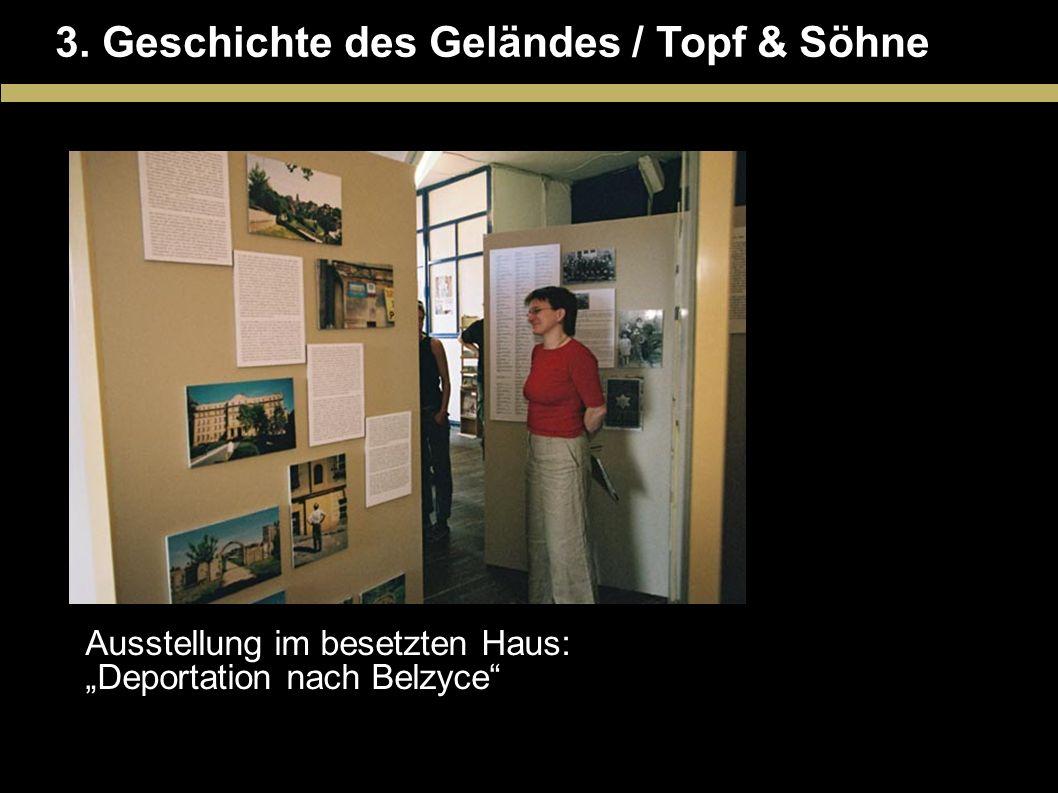 3. Geschichte des Geländes / Topf & Söhne Ausstellung im besetzten Haus: Deportation nach Belzyce