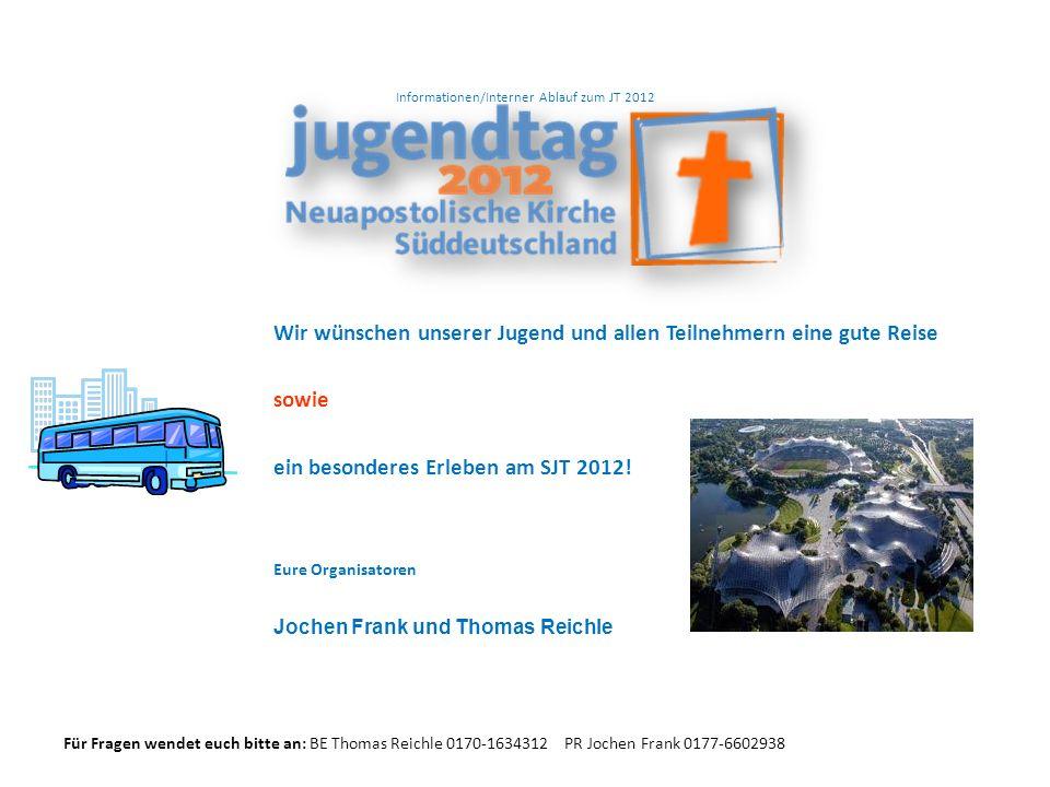 Informationen/Interner Ablauf zum JT 2012 Wir wünschen unserer Jugend und allen Teilnehmern eine gute Reise sowie ein besonderes Erleben am SJT 2012.