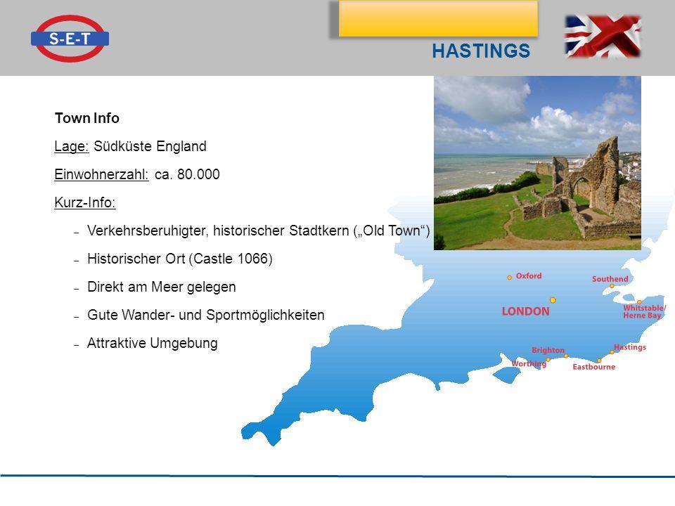 Klassenfahrt nach Hastings Town Info Lage: Südküste England Einwohnerzahl: ca. 80.000 Kurz-Info: Verkehrsberuhigter, historischer Stadtkern (Old Town)
