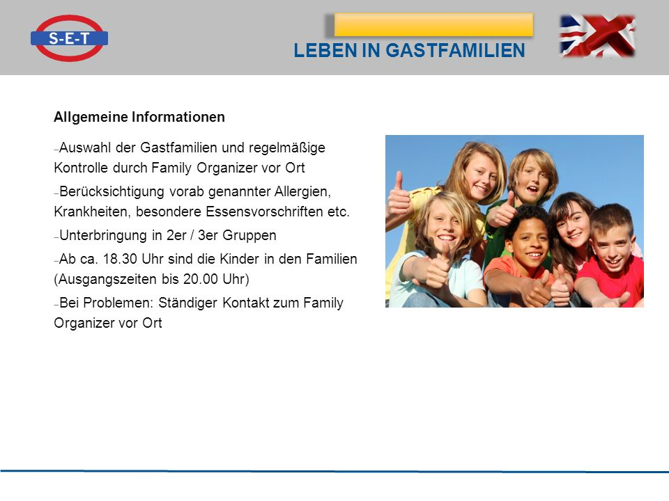 Klassenfahrt nach Hastings LEBEN IN GASTFAMILIEN Allgemeine Informationen Auswahl der Gastfamilien und regelmäßige Kontrolle durch Family Organizer vo