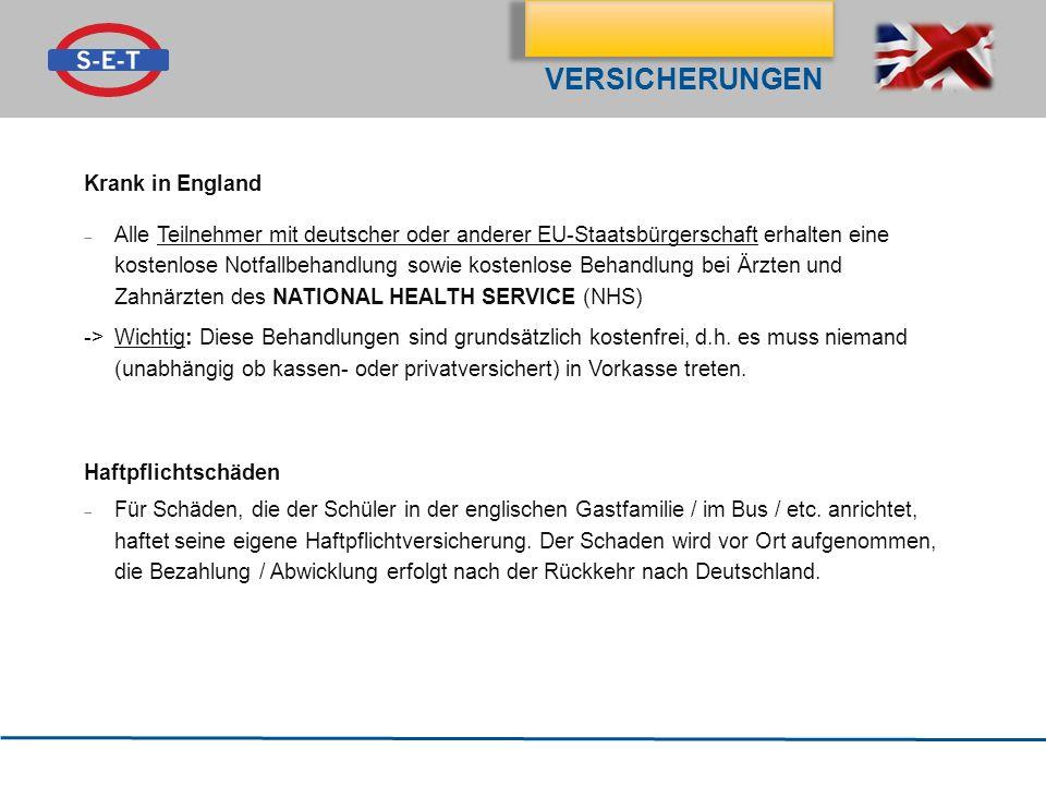 Klassenfahrt nach Hastings VERSICHERUNGEN Krank in England Alle Teilnehmer mit deutscher oder anderer EU-Staatsbürgerschaft erhalten eine kostenlose N