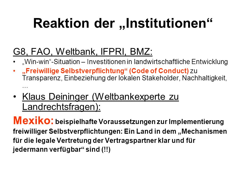 Reaktion der Institutionen G8, FAO, Weltbank, IFPRI, BMZ: Win-win-Situation – Investitionen in landwirtschaftliche Entwicklung Freiwillige Selbstverpf
