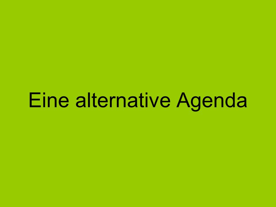 Eine alternative Agenda