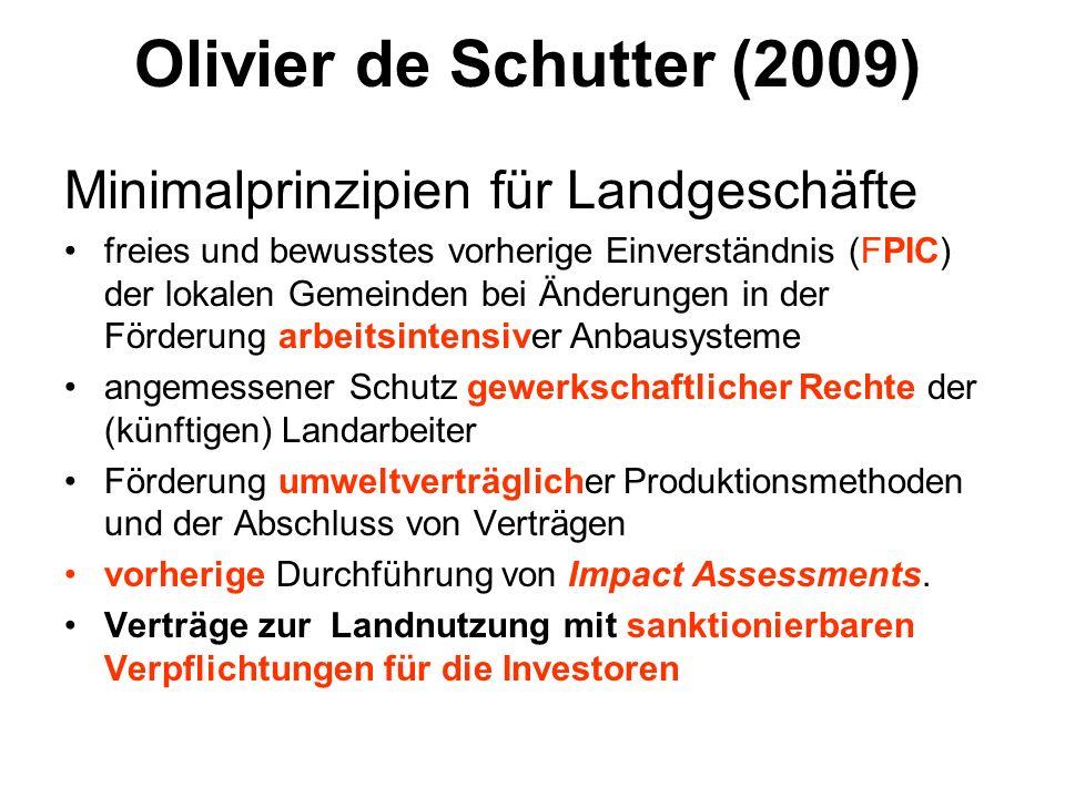 Olivier de Schutter (2009) Minimalprinzipien für Landgeschäfte freies und bewusstes vorherige Einverständnis (FPIC) der lokalen Gemeinden bei Änderung