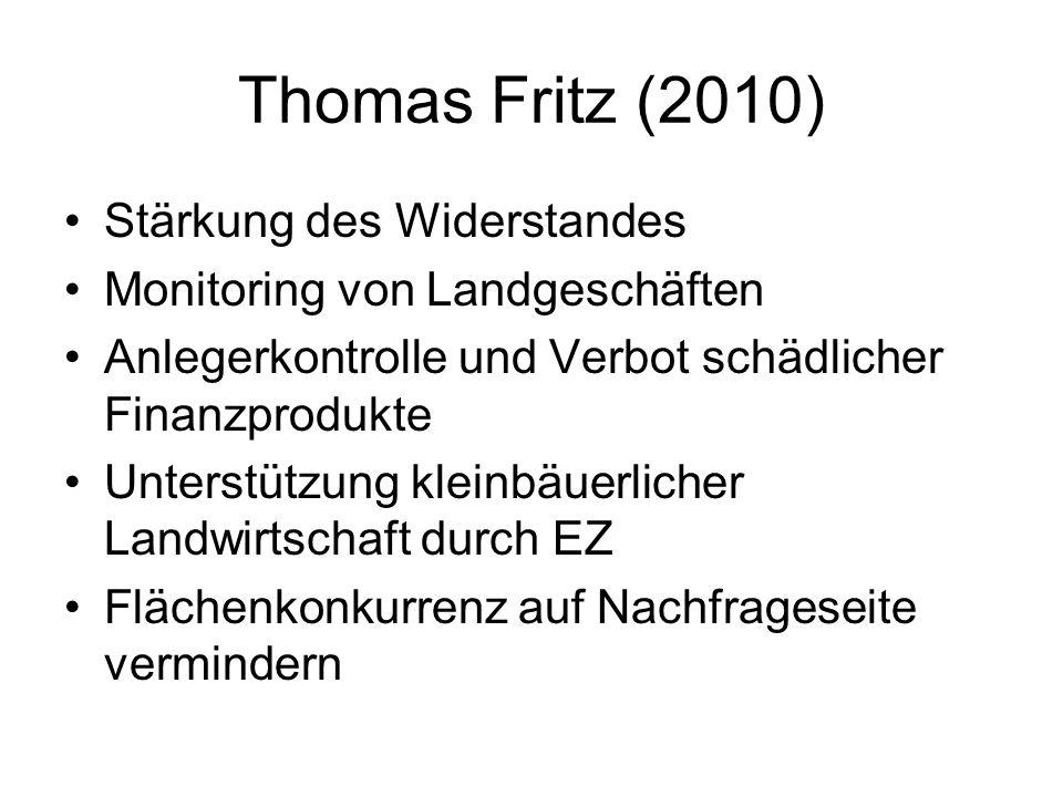 Thomas Fritz (2010) Stärkung des Widerstandes Monitoring von Landgeschäften Anlegerkontrolle und Verbot schädlicher Finanzprodukte Unterstützung klein
