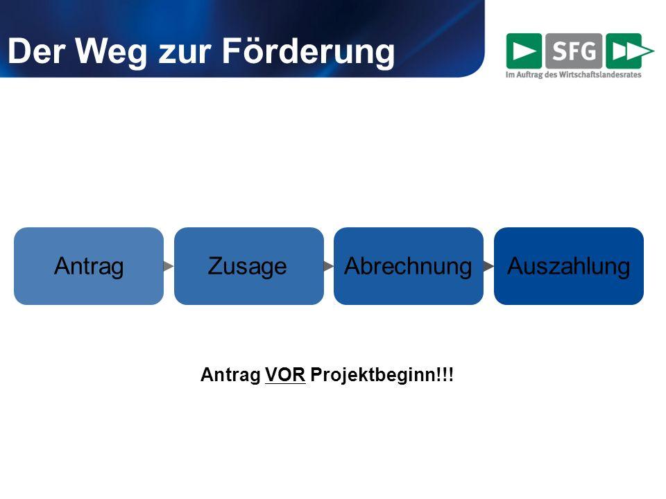 AntragZusageAbrechnungAuszahlung Der Weg zur Förderung Antrag VOR Projektbeginn!!!