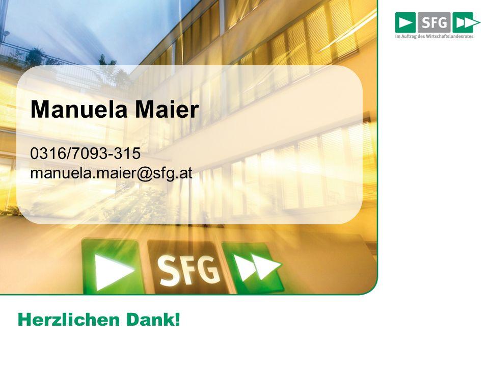 Herzlichen Dank! Manuela Maier 0316/7093-315 manuela.maier@sfg.at