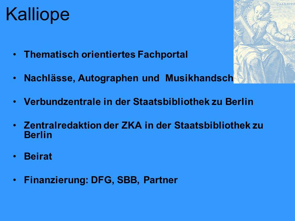 Kalliope Thematisch orientiertes Fachportal Nachlässe, Autographen und Musikhandschriften Verbundzentrale in der Staatsbibliothek zu Berlin Zentralred