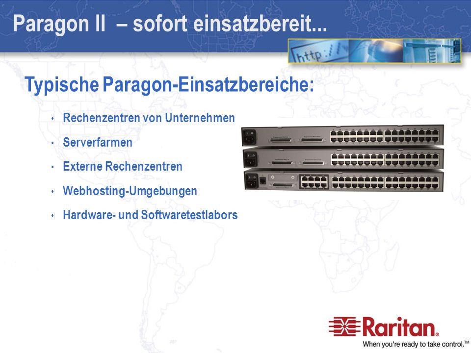 Rechenzentren von Unternehmen Serverfarmen Externe Rechenzentren Webhosting-Umgebungen Hardware- und Softwaretestlabors Paragon II – sofort einsatzbereit...