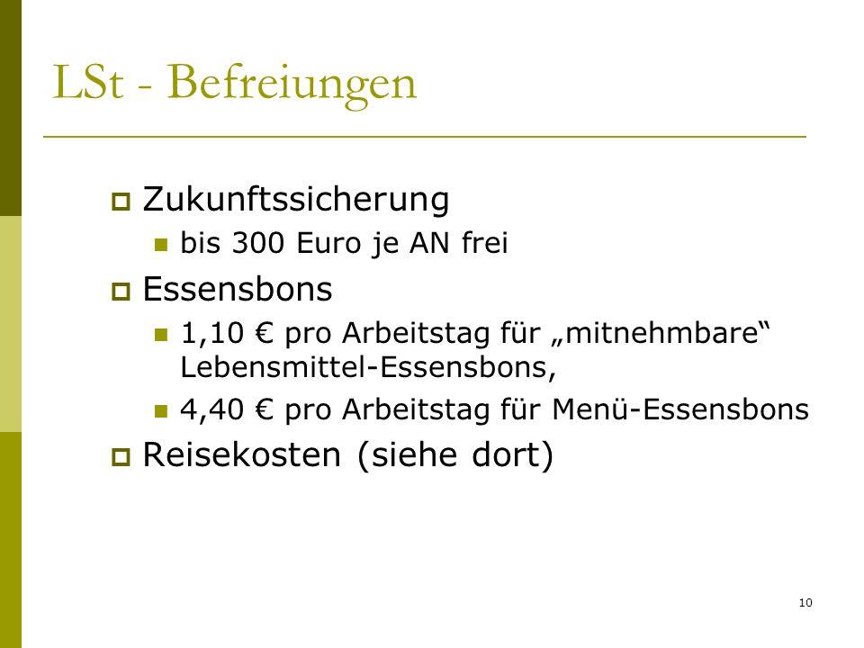 10 LSt - Befreiungen Zukunftssicherung bis 300 Euro je AN frei Essensbons 1,10 pro Arbeitstag für mitnehmbare Lebensmittel-Essensbons, 4,40 pro Arbeit
