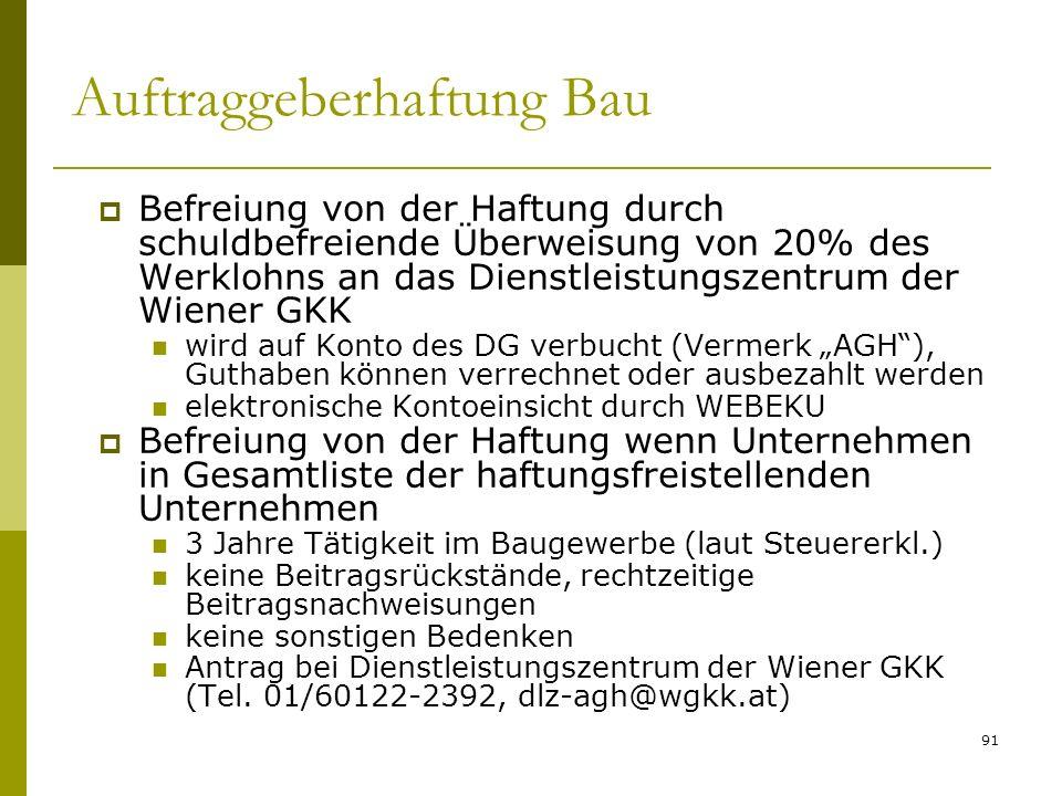 91 Auftraggeberhaftung Bau Befreiung von der Haftung durch schuldbefreiende Überweisung von 20% des Werklohns an das Dienstleistungszentrum der Wiener