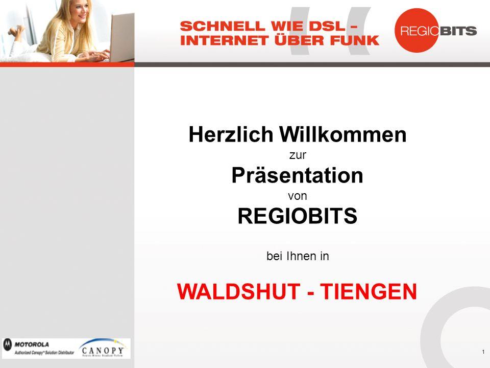 Herzlich Willkommen zur Präsentation von REGIOBITS bei Ihnen in WALDSHUT - TIENGEN 1